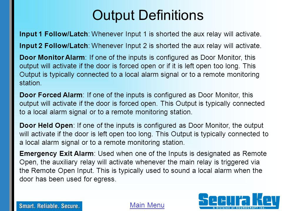 Output Definitions Input 1 Follow/Latch: Whenever Input 1 is shorted the aux relay will activate.