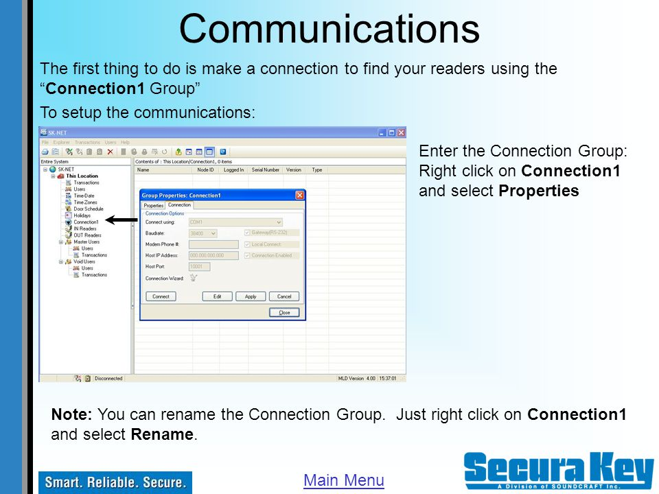 Communications The first thing to do is make a connection to find your readers using the Connection1 Group