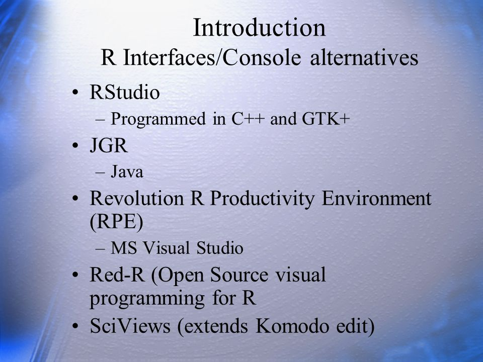 Introduction R Interfaces/Console alternatives