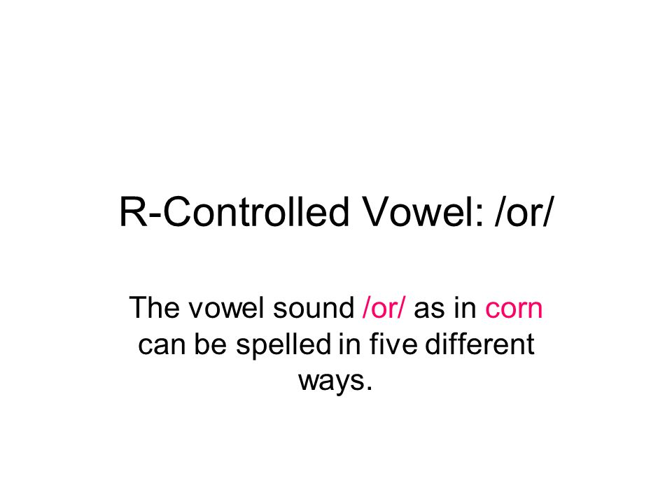 R-Controlled Vowel: /or/