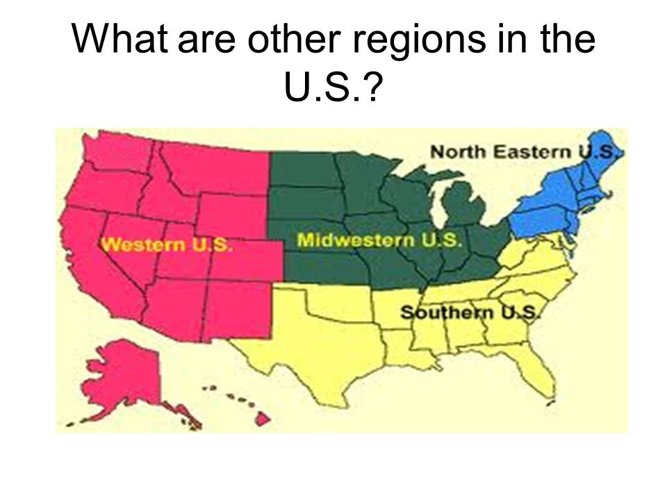 What are other regions in the U.S.