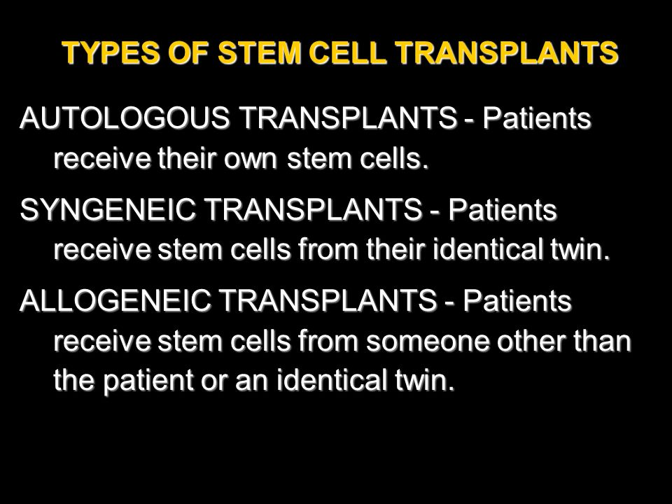 TYPES OF STEM CELL TRANSPLANTS