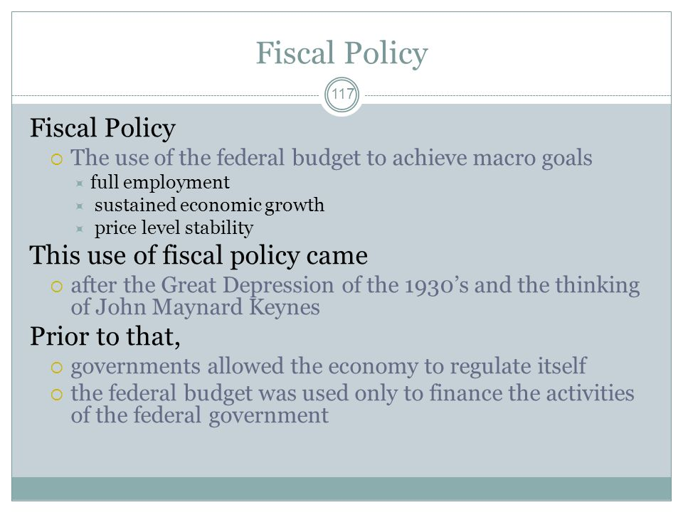 Fiscal Policy Fiscal Policy This use of fiscal policy came