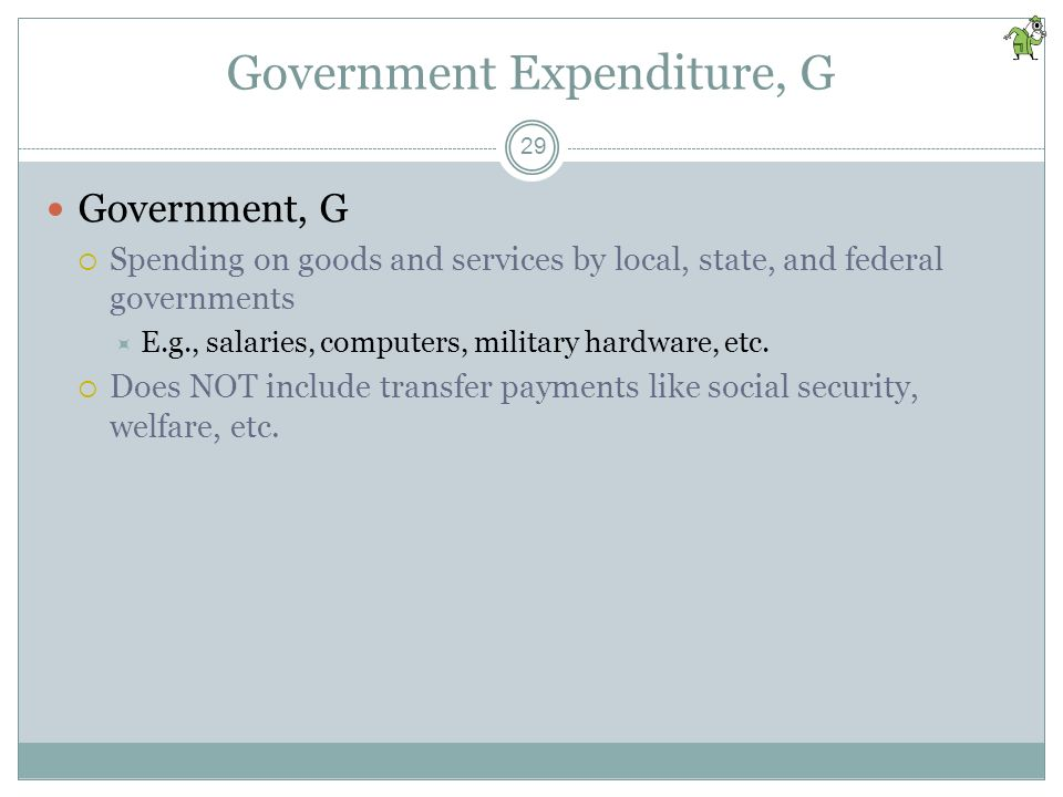 Government Expenditure, G