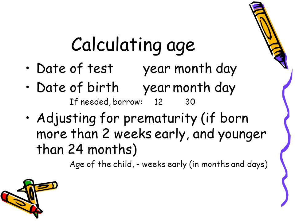 Calculating age Date of test year month day