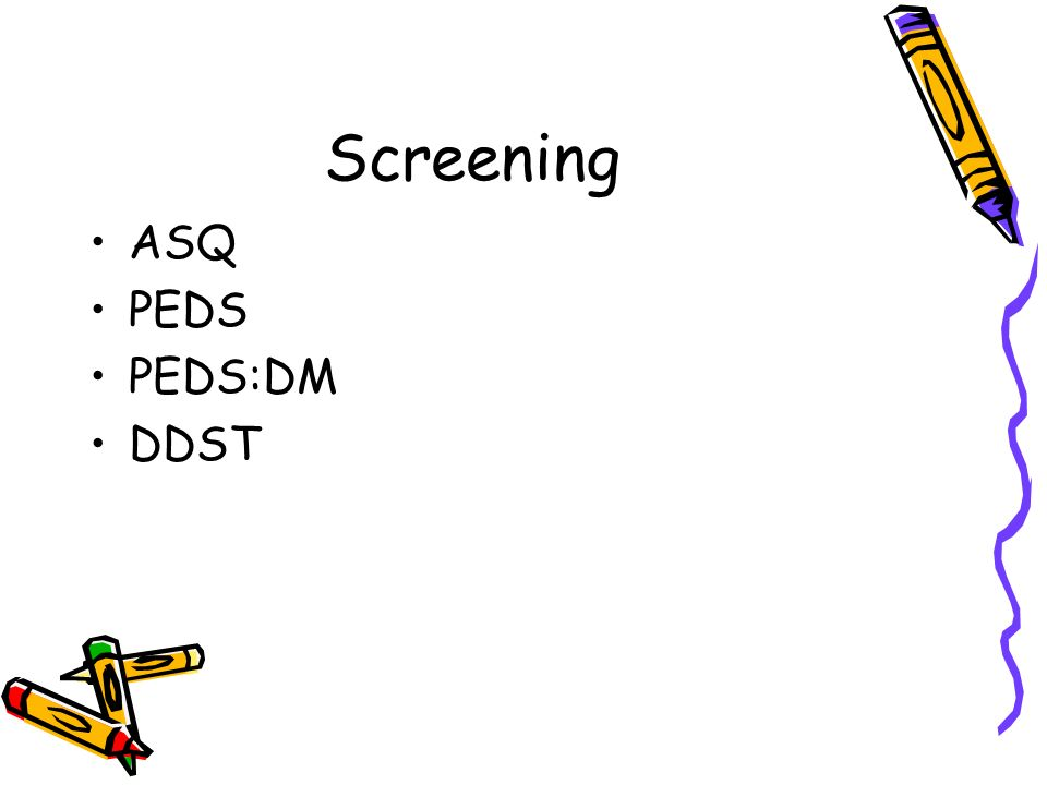 Screening ASQ PEDS PEDS:DM DDST