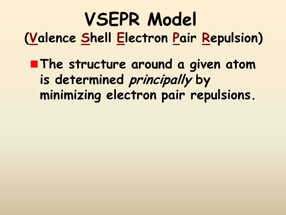 VSEPR Model (Valence Shell Electron Pair Repulsion)