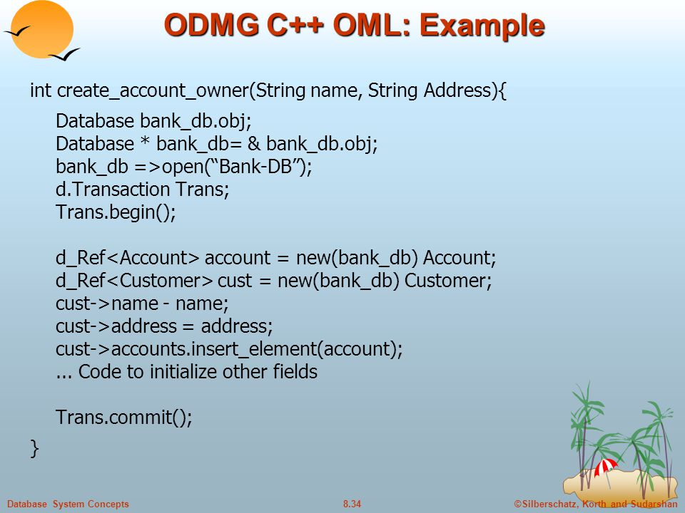ODMG C++ OML: Example int create_account_owner(String name, String Address){