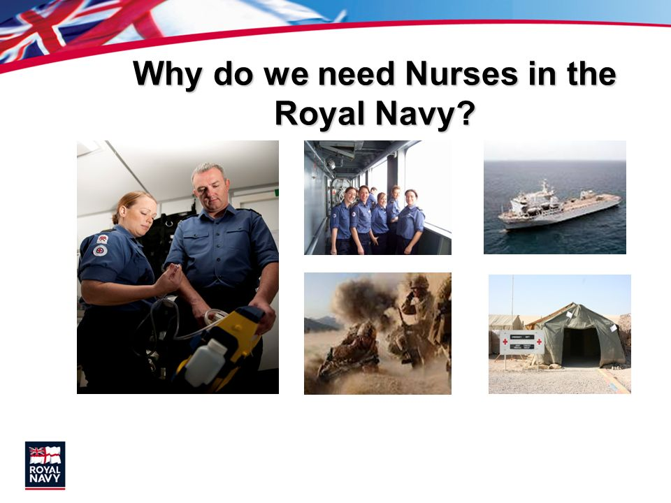 Why do we need Nurses in the Royal Navy