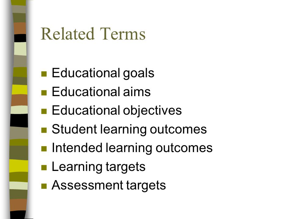 Related Terms Educational goals Educational aims