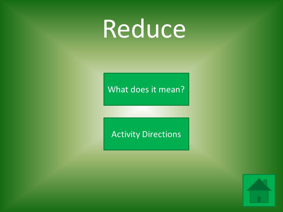 Reduce What does it mean Activity Directions
