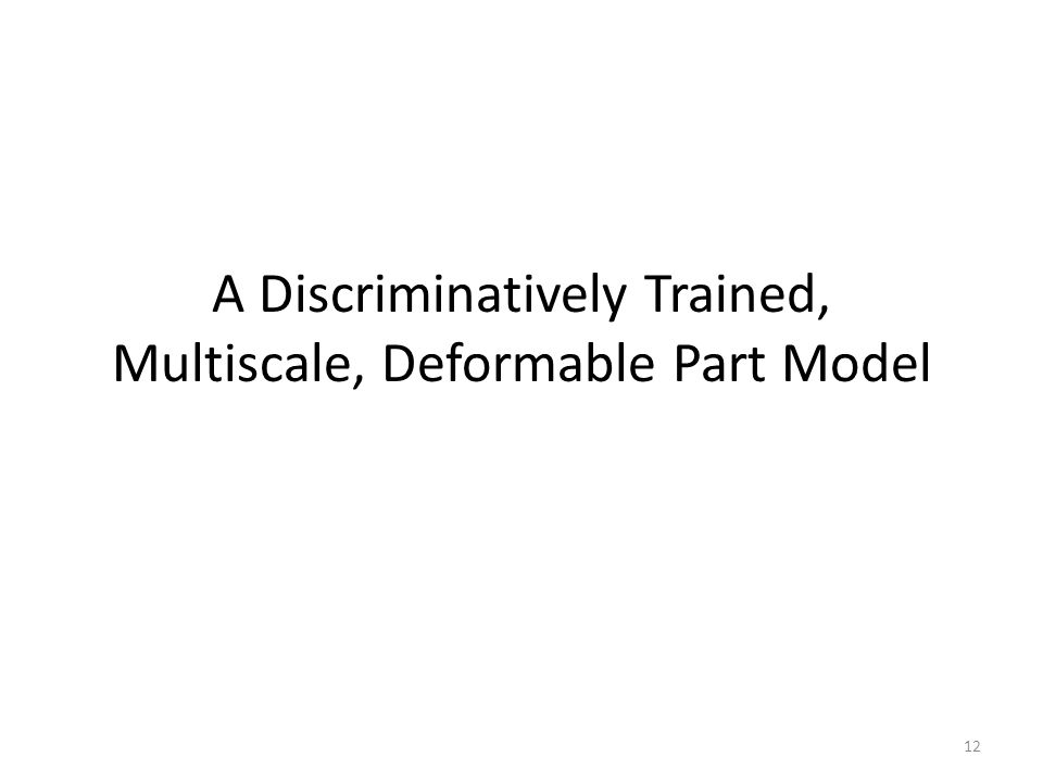 A Discriminatively Trained, Multiscale, Deformable Part Model