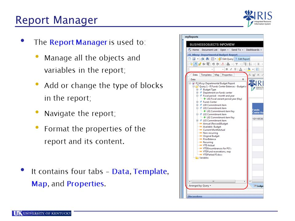Report Manager The Report Manager is used to: