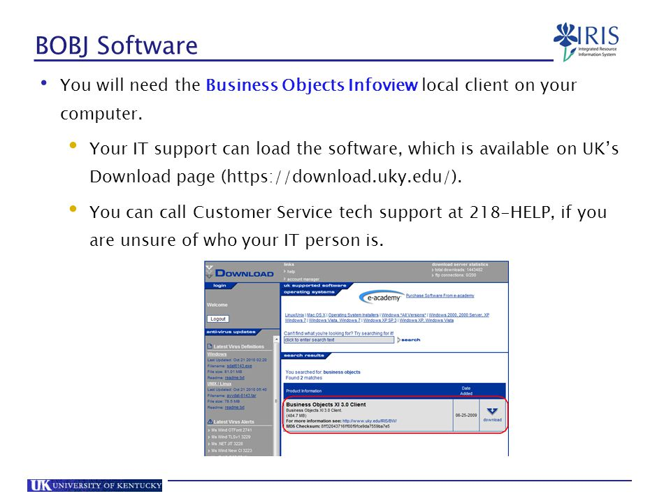 BOBJ Software You will need the Business Objects Infoview local client on your computer.