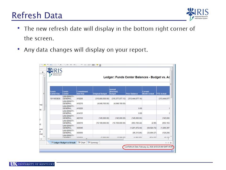 Refresh Data The new refresh date will display in the bottom right corner of the screen.