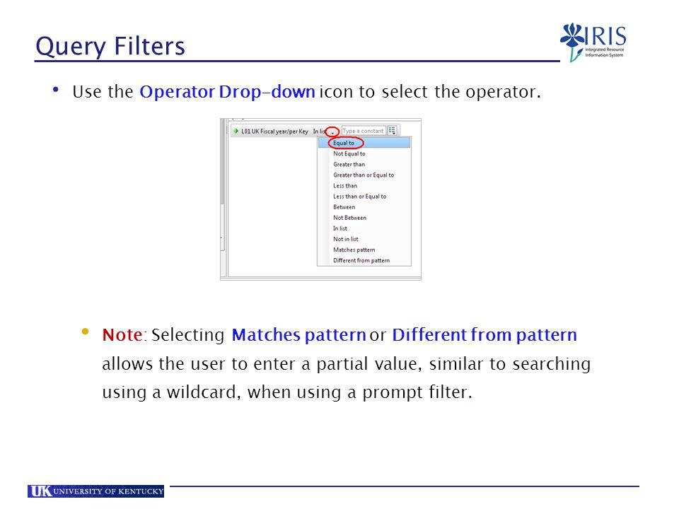 Query Filters Use the Operator Drop-down icon to select the operator.