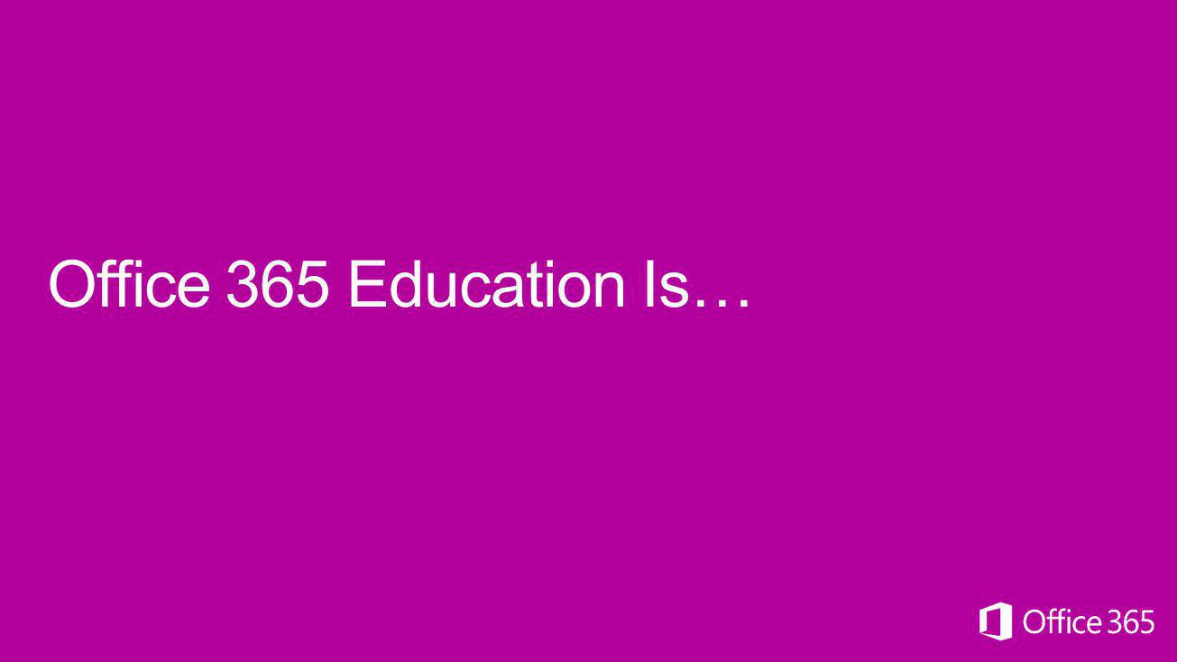 Office 365 Education Is…