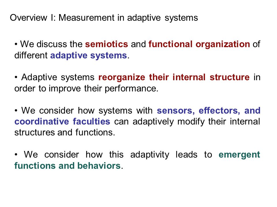 Overview I: Measurement in adaptive systems
