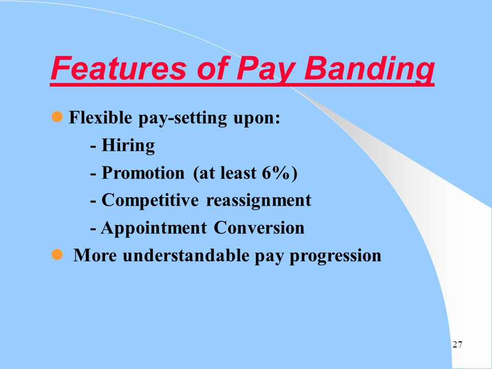 Features of Pay Banding