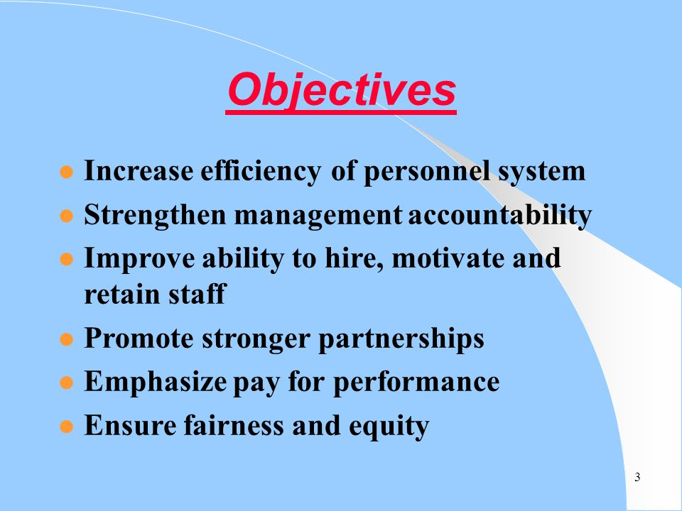 Objectives Increase efficiency of personnel system