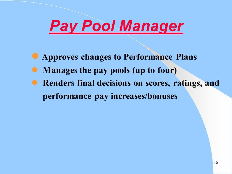 Pay Pool Manager Approves changes to Performance Plans