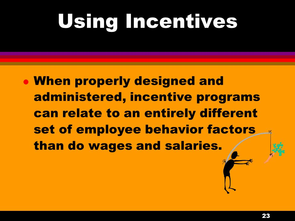 Using Incentives