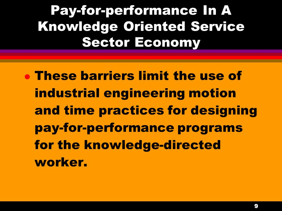 Pay-for-performance In A Knowledge Oriented Service Sector Economy