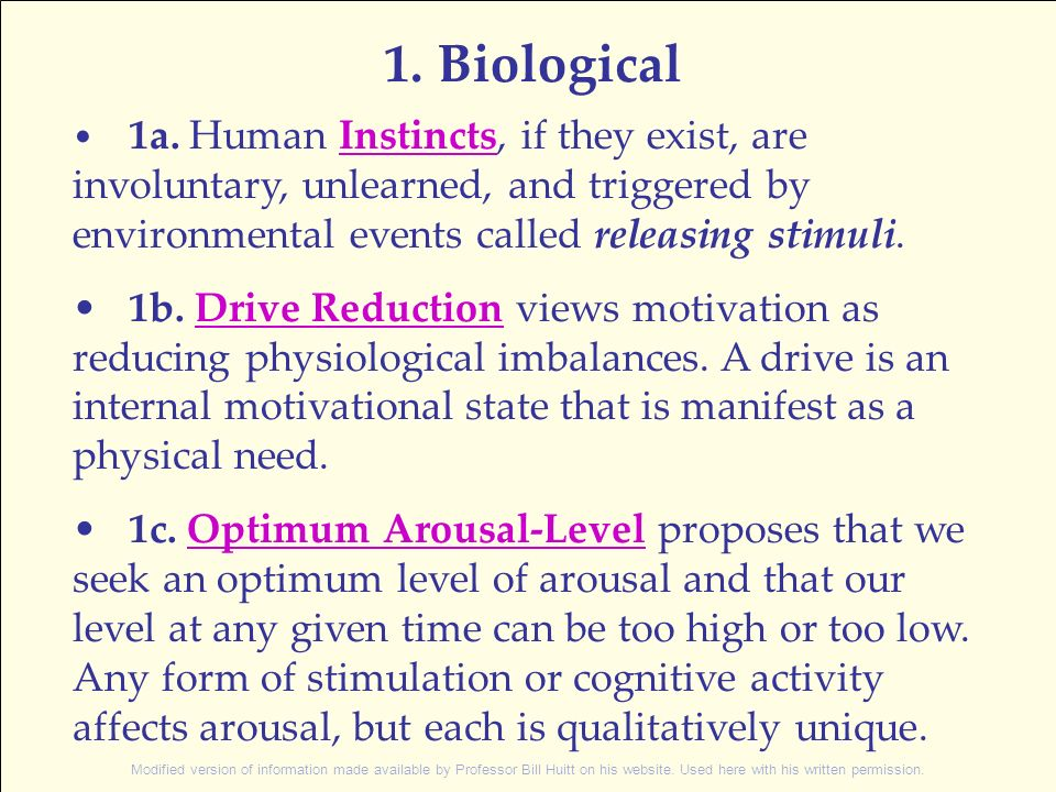 1. Biological • 1a. Human Instincts, if they exist, are involuntary, unlearned, and triggered by environmental events called releasing stimuli.