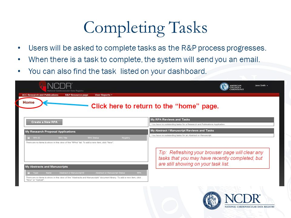 Completing Tasks Users will be asked to complete tasks as the R&P process progresses.