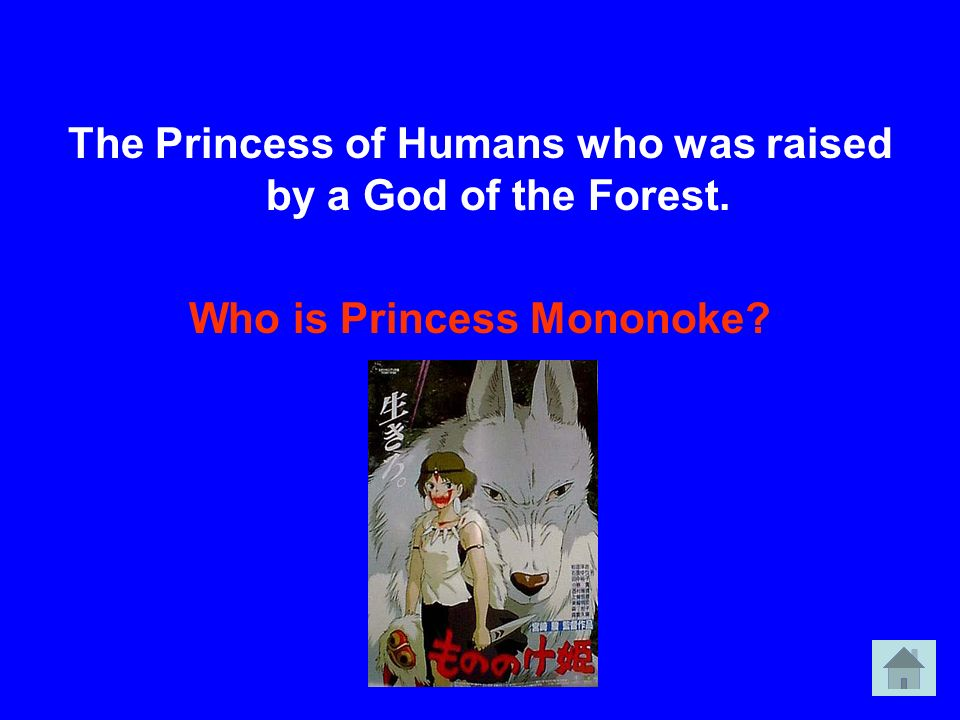 The Princess of Humans who was raised by a God of the Forest.