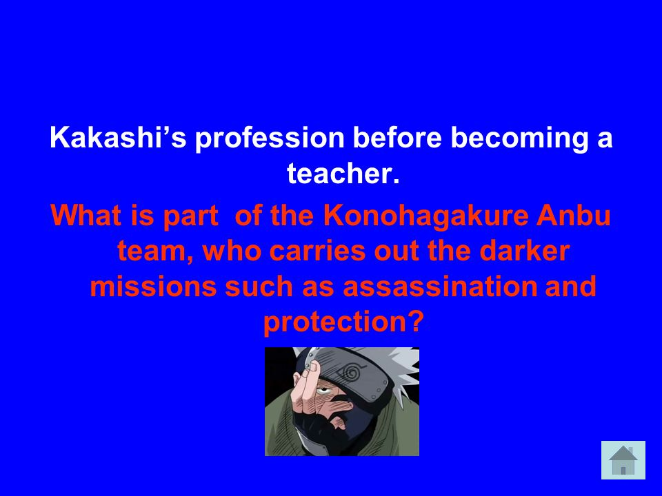 Kakashi's profession before becoming a teacher.