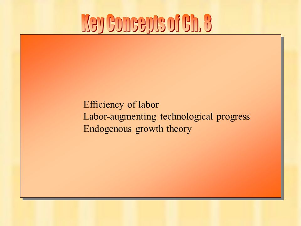 Key Concepts of Ch. 8 Efficiency of labor