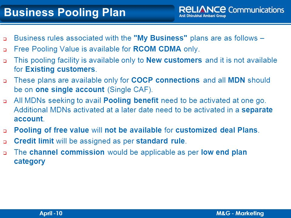 Business Pooling Plan Business rules associated with the My Business plans are as follows – Free Pooling Value is available for RCOM CDMA only.