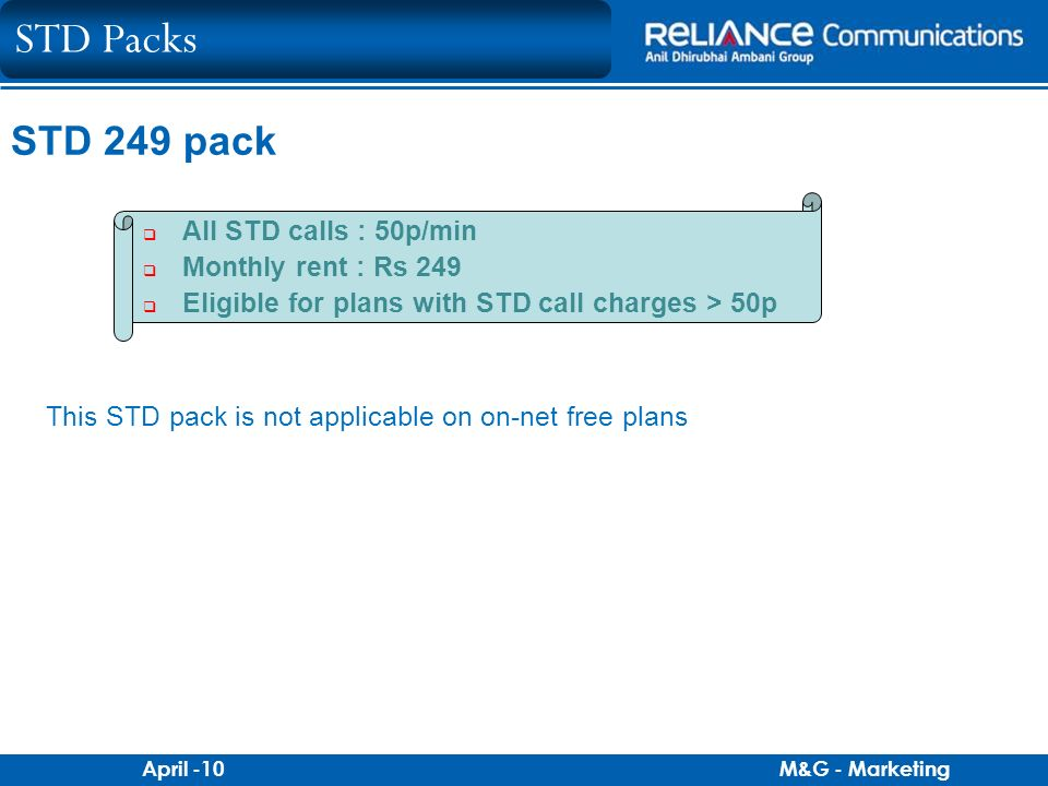 STD Packs STD 249 pack All STD calls : 50p/min Monthly rent : Rs 249
