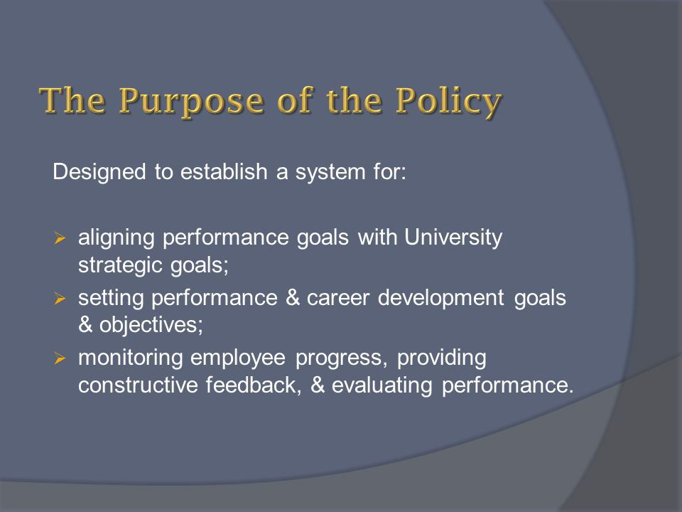 The Purpose of the Policy