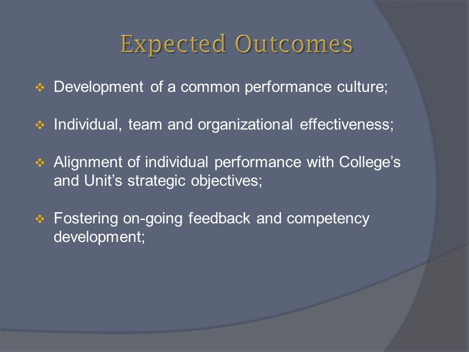 Expected Outcomes Development of a common performance culture;