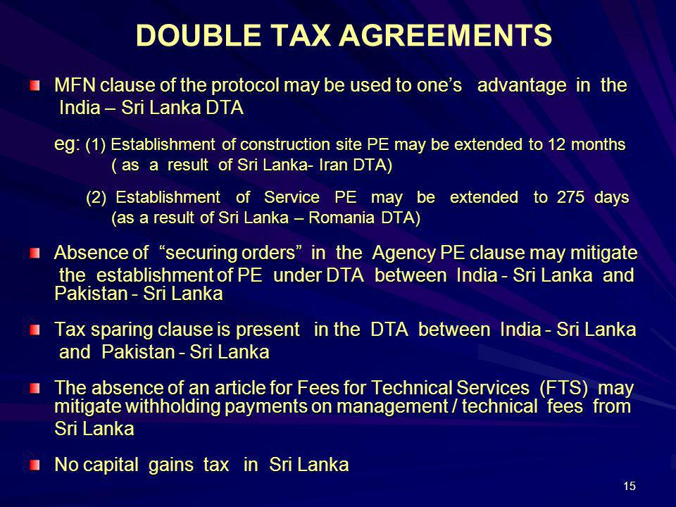 DOUBLE TAX AGREEMENTS MFN clause of the protocol may be used to one's advantage in the. India – Sri Lanka DTA.