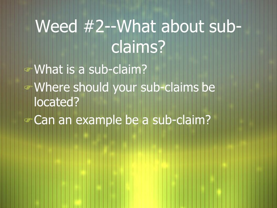 Weed #2--What about sub-claims