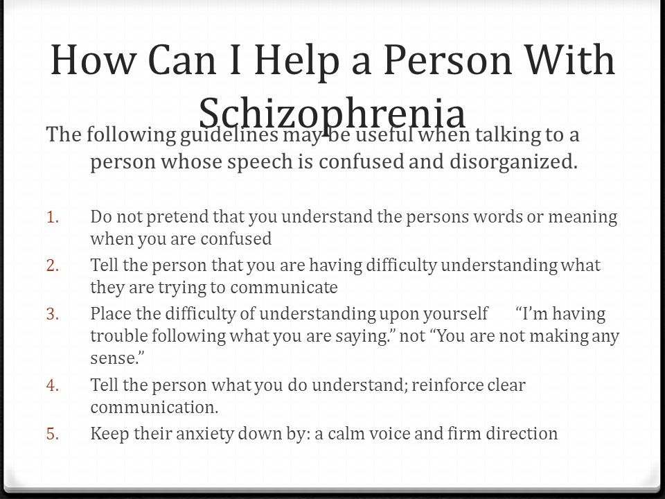 How Can I Help a Person With Schizophrenia