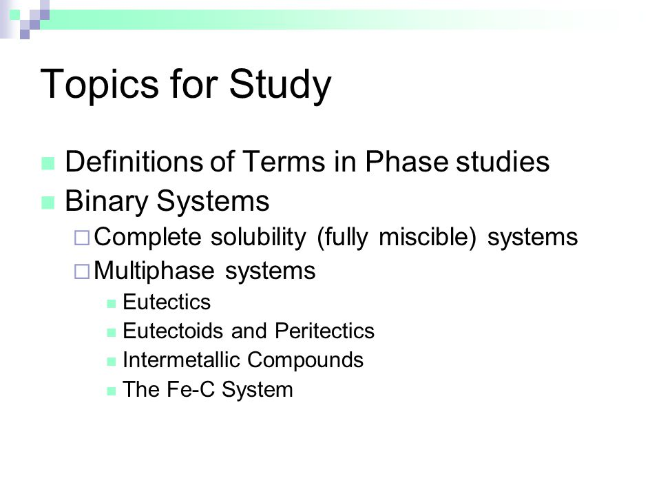 Topics for Study Definitions of Terms in Phase studies Binary Systems
