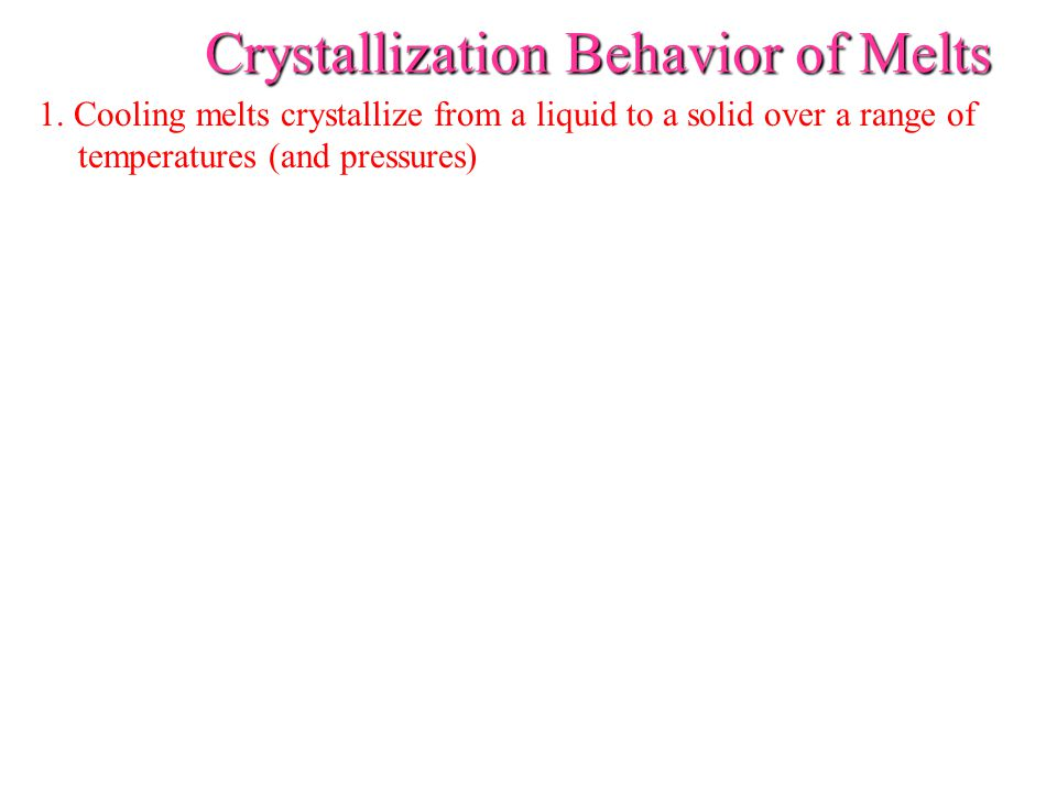 Crystallization Behavior of Melts