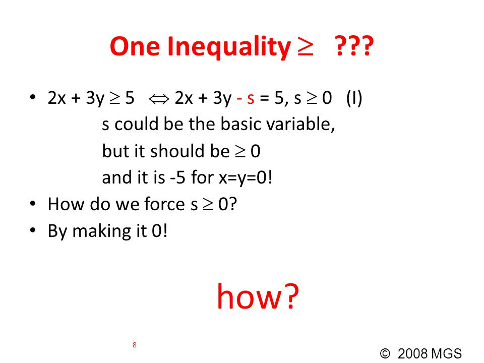 how One Inequality  2x + 3y  5  2x + 3y - s = 5, s  0 (I)