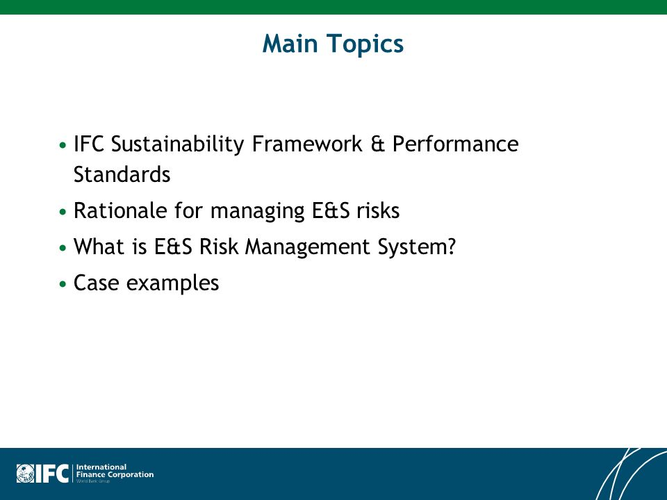 Main Topics IFC Sustainability Framework & Performance Standards
