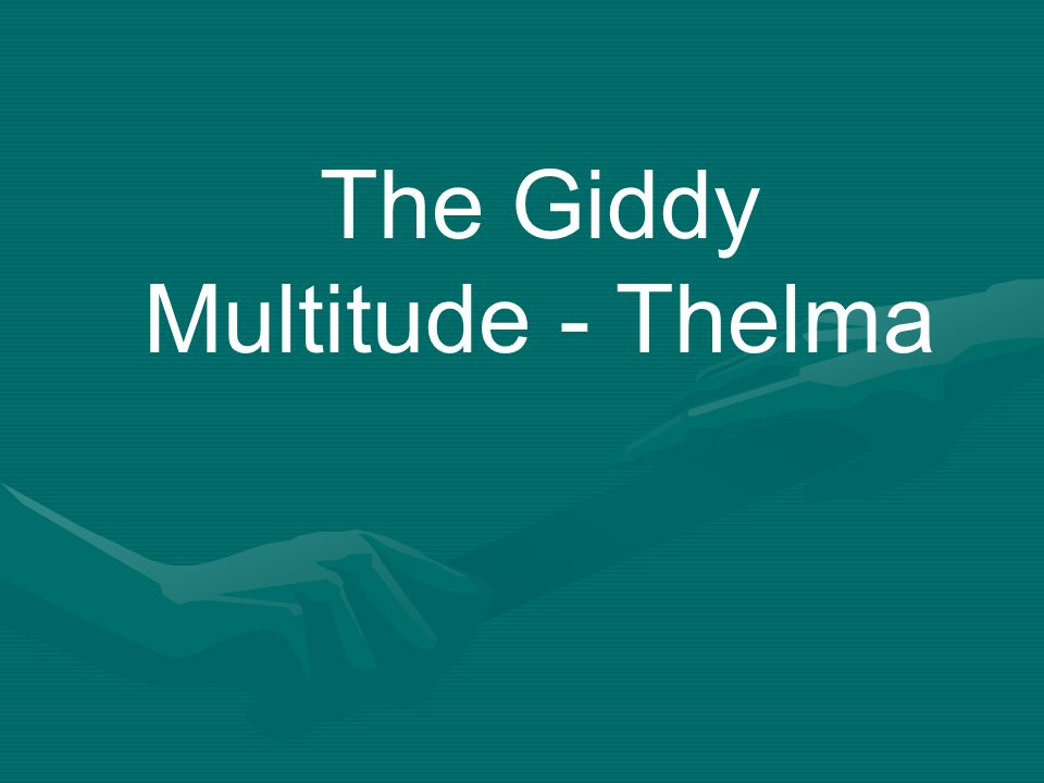 The Giddy Multitude - Thelma