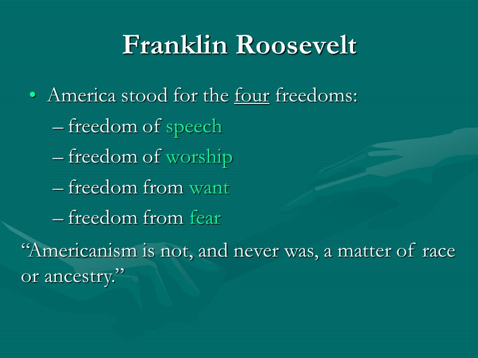 Franklin Roosevelt America stood for the four freedoms: