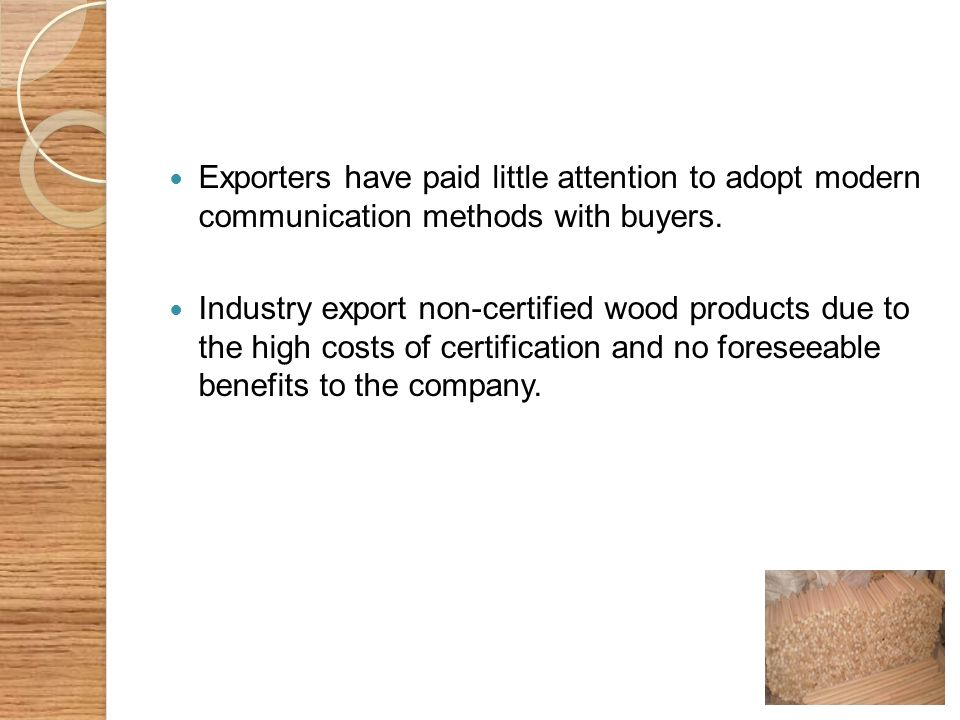 Exporters have paid little attention to adopt modern communication methods with buyers.