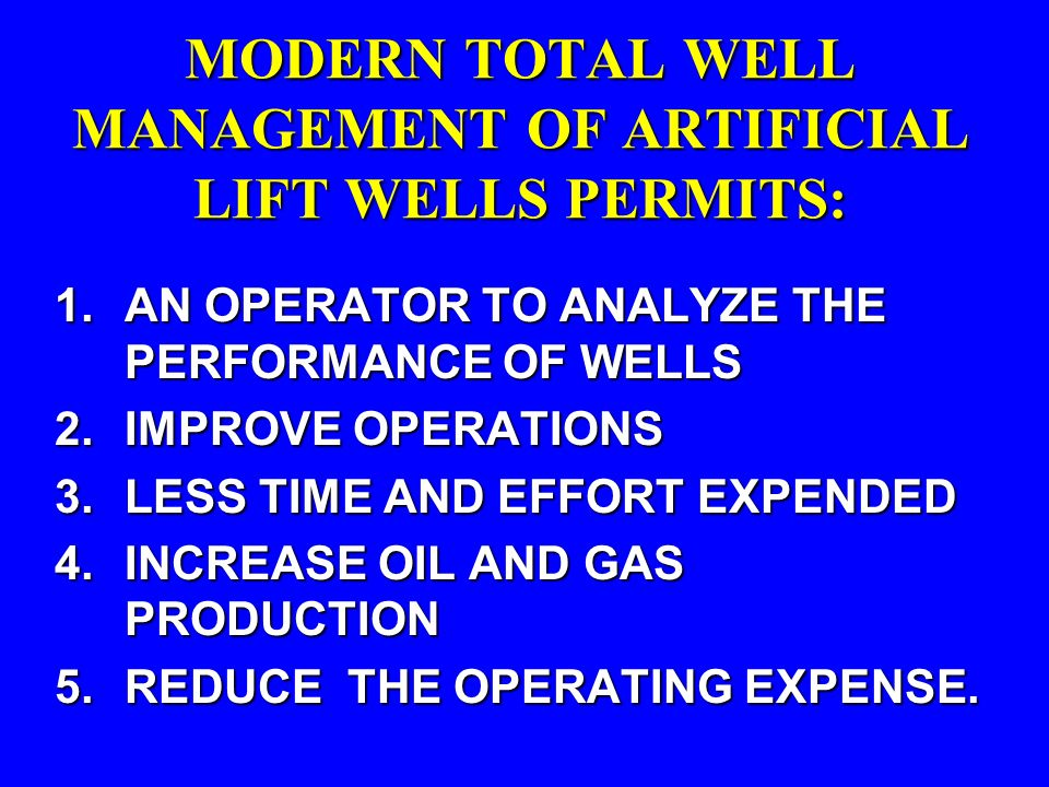 MODERN TOTAL WELL MANAGEMENT OF ARTIFICIAL LIFT WELLS PERMITS: