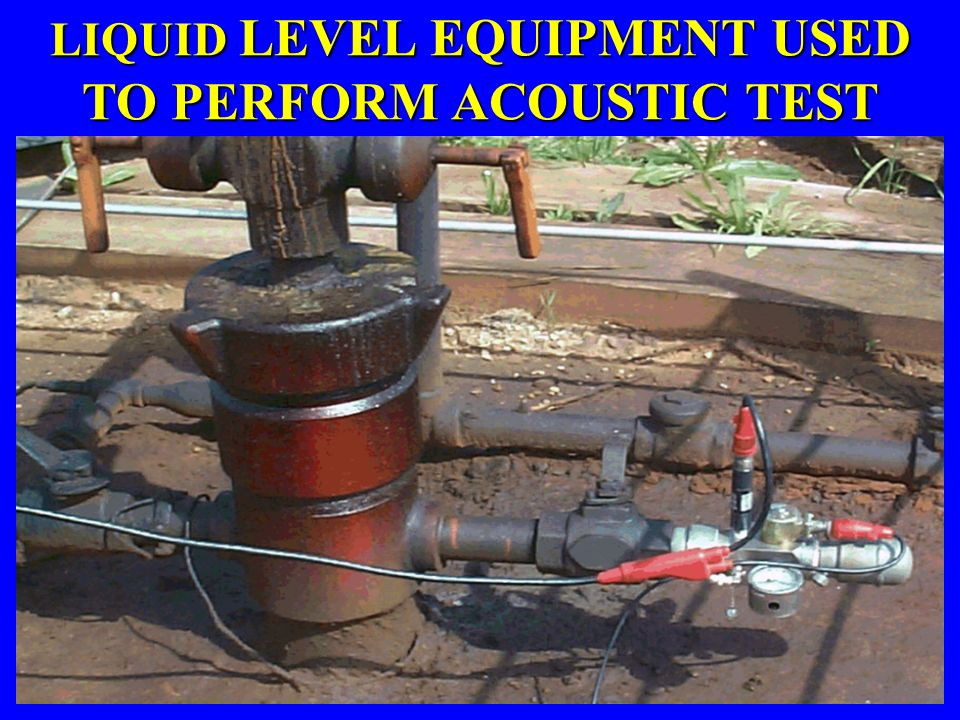 LIQUID LEVEL EQUIPMENT USED TO PERFORM ACOUSTIC TEST