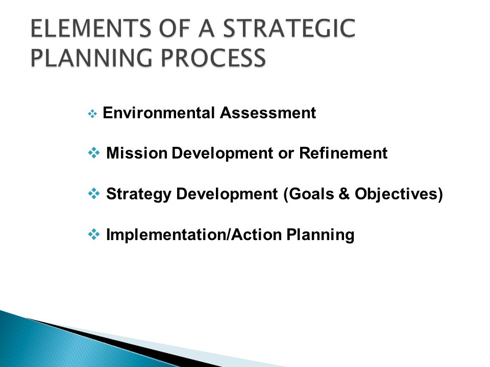 ELEMENTS OF A STRATEGIC PLANNING PROCESS