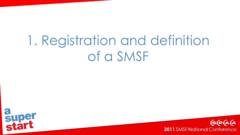 1. Registration and definition of a SMSF